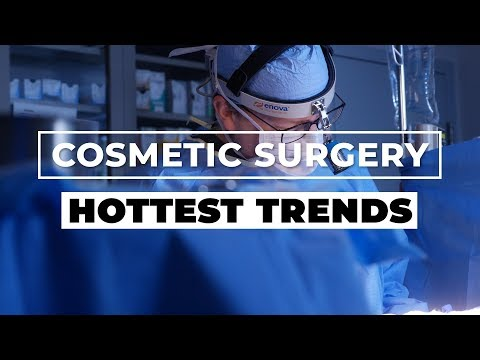 Hottest Cosmetic Surgery Trends