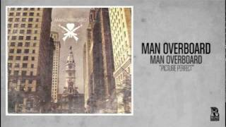 Man Overboard - Picture Perfect