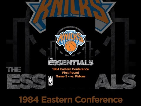 NBA Essentials: New York Knicks Vs Pistons 1984