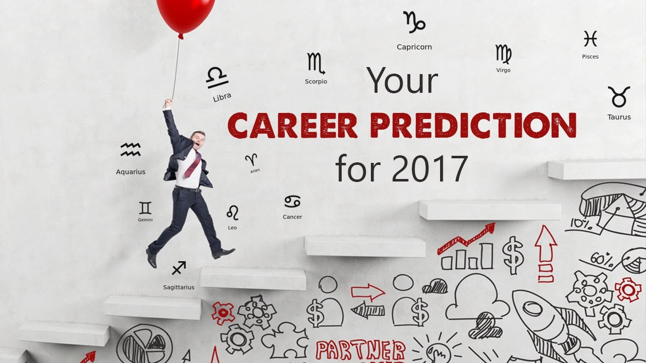 Your career prediction for 2017 | career horoscope