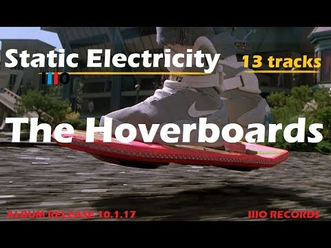 Static Electricity (Full Album) 13 Tracks _ by The Hoverboards