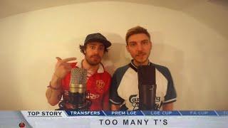 The Ultimate Football Fan Rap - Too Many T's