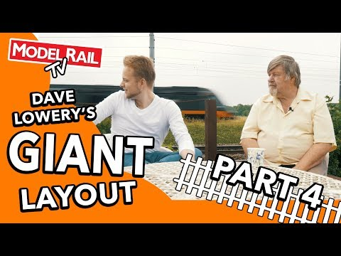 Giant Model Railway – Dave Lowery's Layout (Part IV)