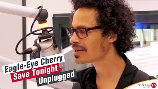HITRADIO RTL:  Eagle Eye Cherry - Save Tonight Unplugged