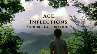 Ace Inflections - Sonoric Explorations #1