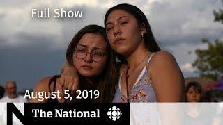 The National for August 5, 2019 — U.S. Mass Shootings, Gun Control, Toronto Gun Violence