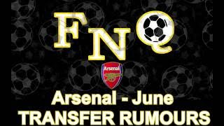 FNQ - Football News Quickly - Arsenal Transfer Rumours - June 2016