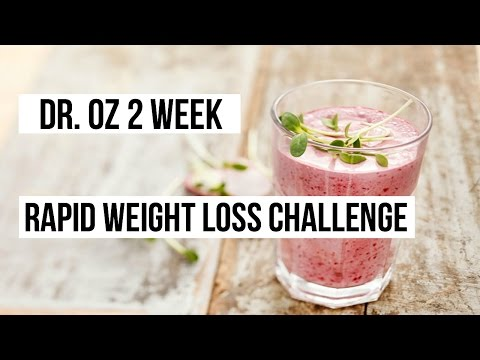 Dr Oz 2 Week Rapid Weight Loss Challenge!