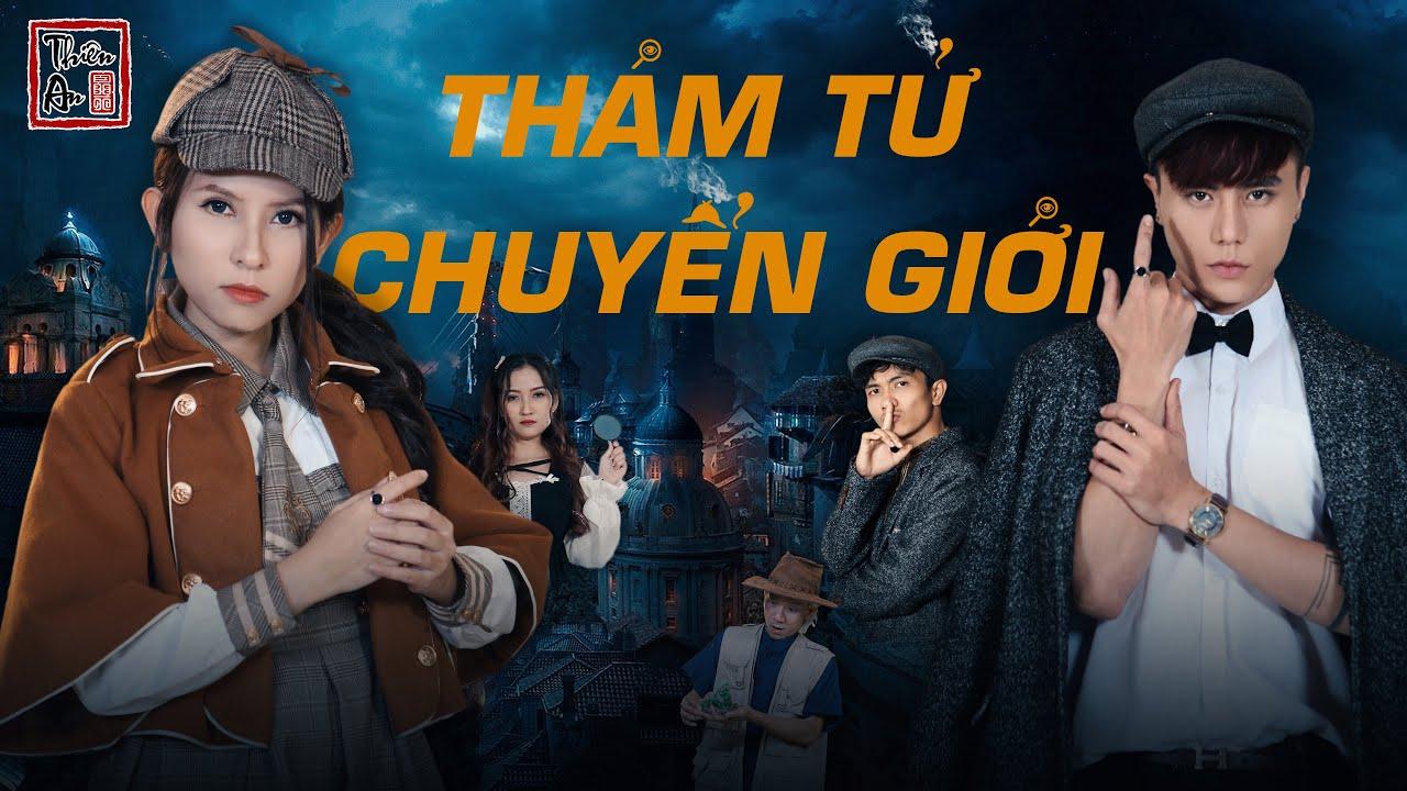 Trailer Nhạc Chế THÁM TỬ CHUYỂN GIỚI Parody | Thiên An, Mi Ngân, Chương Cố