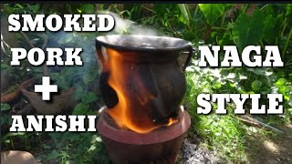 LEARN HOW TO COOK SMOKED PORK WITH ANISHI IN EARTHEN POT | AO NAGA  TRADITIONAL FOOD| NAGALAND YouTube Videos