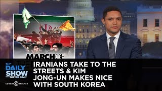 Iranians Take to the Streets & Kim Jong-un Makes Nice with South Korea: The Daily Show thumbnail