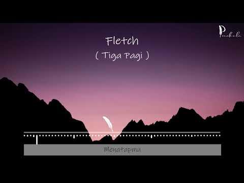 [Lirik] Fletch - Tiga Pagi