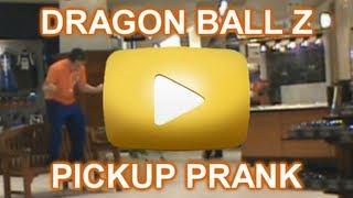 Dragonball Z Pickup Pranks - Episode 1 | HD