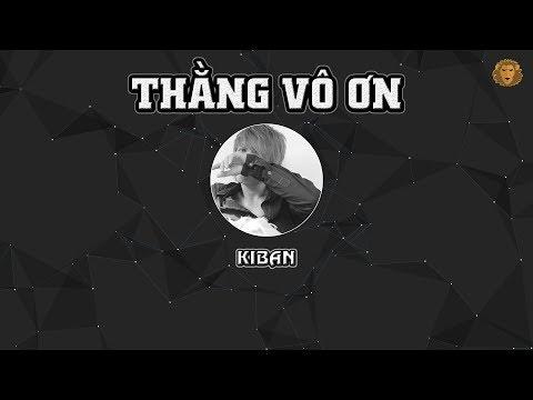 [2011] Thằng Vô Ơn - Kiban (Dizz Ricky Star & The Night)