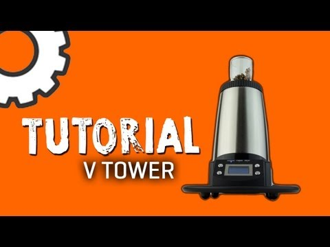 Arizer V-Tower Vaporizer Tutorial – TVape