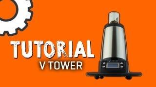 Arizer V-Tower Vaporizer Tutorial - TVAPE