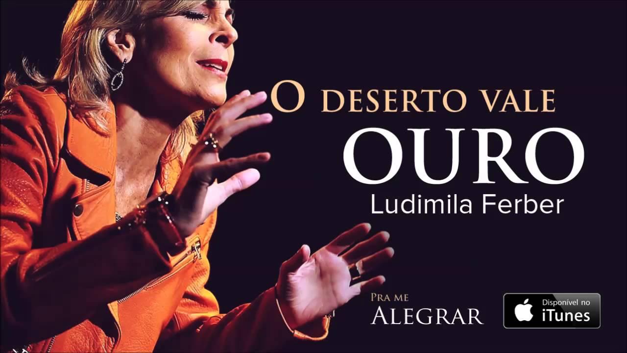 Ludmila Ferber O Deserto Vale Ouro Cd Pra Me Alegrar Youtube