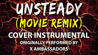 Unsteady (Me Before You Remix) (Cover Instrumental) [In the Style of X Ambassadors]