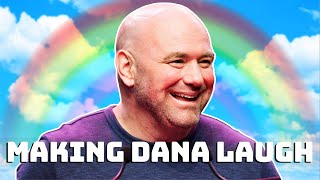 People making Dana White laugh