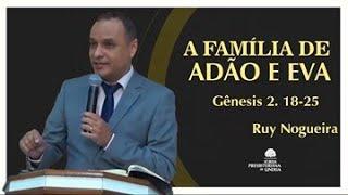 1. A Família de Adão e Eva - Pr Ruy Nogueira