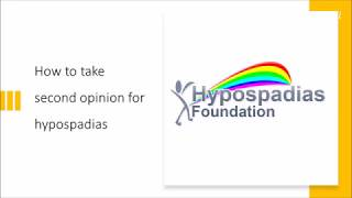 Second opinion for hypospadias treatment- Why, When & How- Dr A.K.Singal, Navi Mumbai, India.