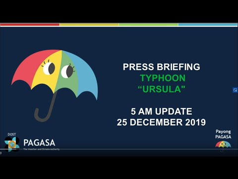 "Press Briefing: Typhoon ""#URSULAPH"" Wednesday, 5 AM December 25, 2019"
