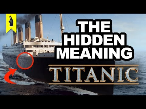 Hidden Meaning in Titanic – Earthling Cinema