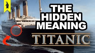 Hidden Meaning in Titanic – Earthling Cinema