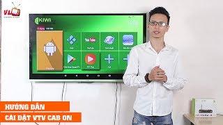 Hướng dẫn cài đặt ứng dụng xem truyền hình VTV Cab On trên Android TV Box