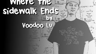 Voodoo Lu - Where the Sidewalk Ends Presented by MCM Studios / Middle Class Millionaire