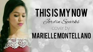 THIS IS MY NOW - MARIELLE MONTELLANO