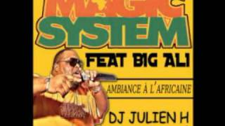 Download Ambiance à l'africaine - Magic System feat Big Ali (Dj Julien H intro club mix) MP3 song and Music Video