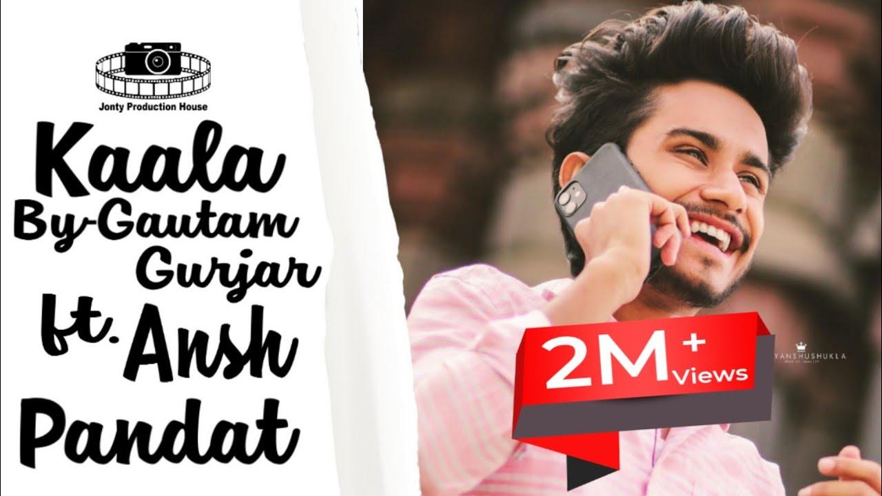 Kaala Kala Ansh Pandit Gautam Gurjar Official Video Jonty Bhati Latest Song 2020 Tiktok Youtube