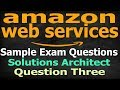 AWS Sample Exam Questions Explained - Architect Question 3