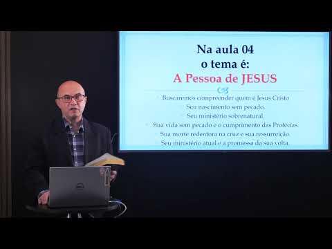 Aula 4: A Pessoa de Jesus - Classe de Batismo - Pr. André Ribeiro