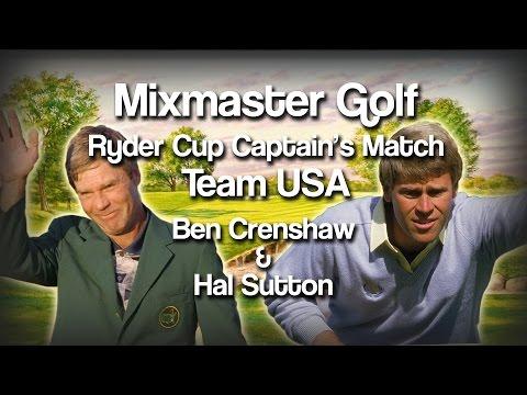 2016 Ryder's Cup Capt Matches - Ben Crenshaw & Hal Sutton - MMG