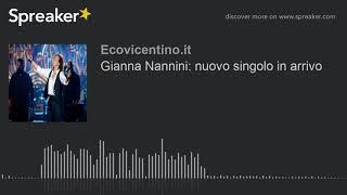 Gianna nannini: nuovo singolo in arrivo