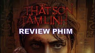 Review phim Thất Sơn Tâm Linh (Thiên Linh Cái): Bộ phim gây chia rẽ internet Việt | Khen Phim