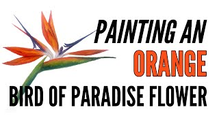 How To Paint A Bird Of Paradise Flower With Inktense In Orange