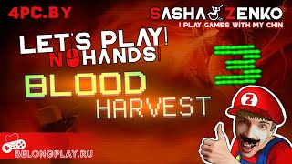 Blood Harvest 3 Gameplay (Chin & Mouse Only)