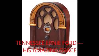 TENNESSEE ERNIE FORD   HIS AMAZING GRACE