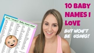 Top 10 Baby Names - 10 BABY NAMES I LOVE BUT WON'T BE USING!👶🏼