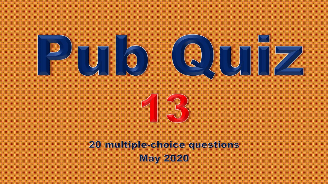 Pub Quiz (#13) 20 General Knowledge Questions with Answers ...