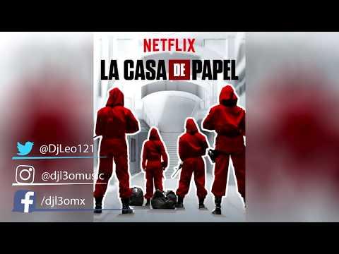 La Casa De Papel Remixes - Mix Dj L3O