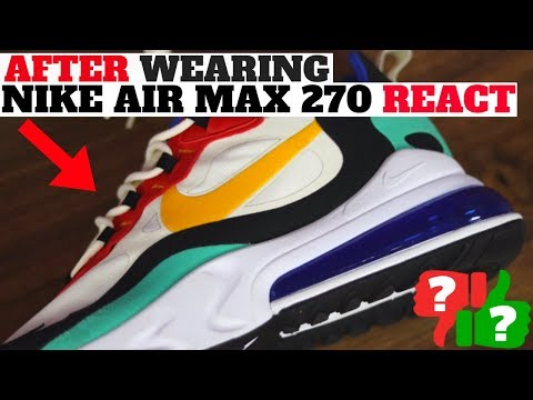 AFTER WEARING 1 MONTH! NIKE AIR MAX 270 REACT WORTH BUYING?