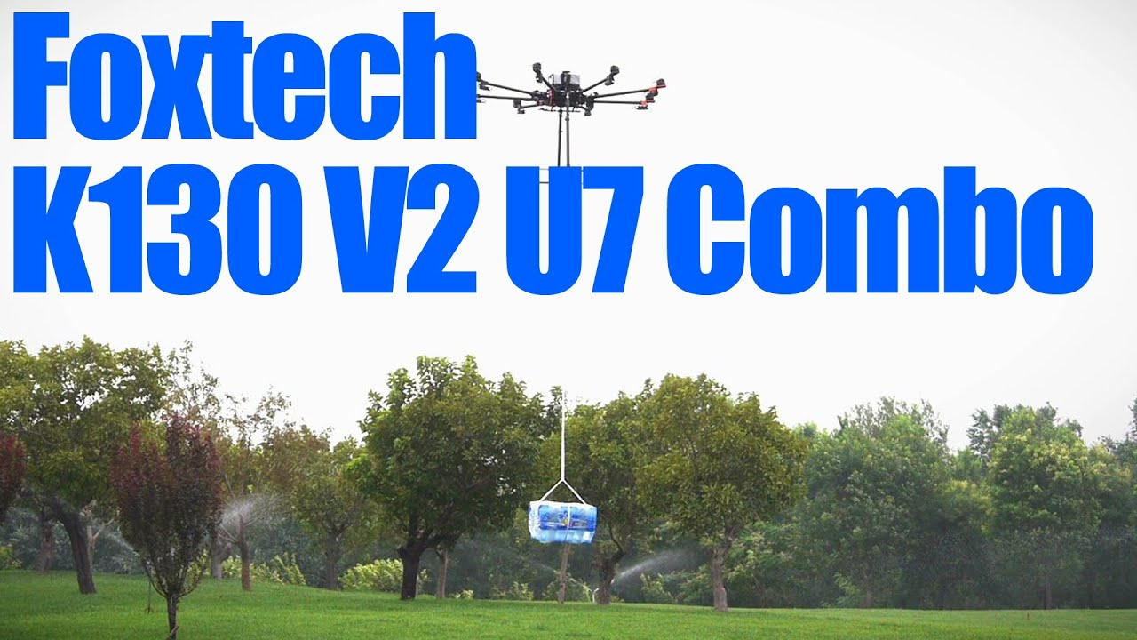K130 V2 U7 Kv 420 Combo(With 26kg Load Fly Test )  Foxtech 03:11 HD