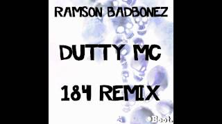 Ramson Badbonez & 184 - Dutty MC Remix