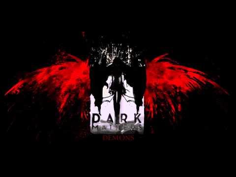 Dark Matters - Demons Ep (FULL ALBUM)