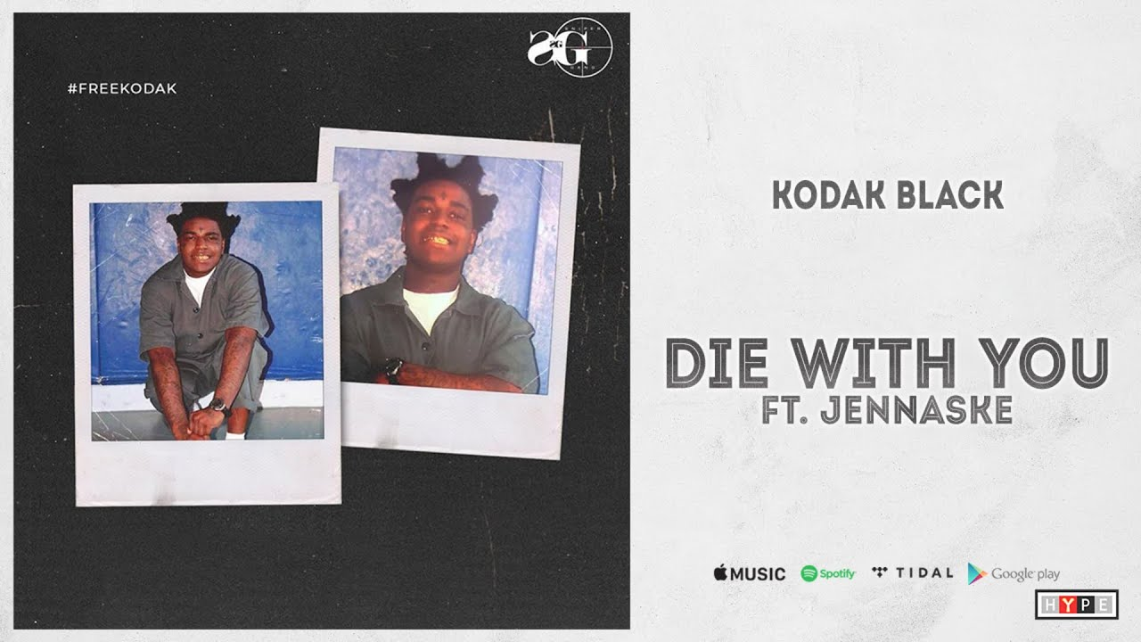 "Kodak Black – ""Die With You"" Ft. Jennaske"