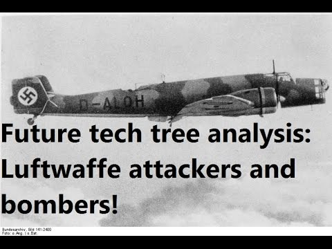 War Thunder (Patch 1.55+) Germany future tech tree analysis: Luftwaffe Attackers and Bombers